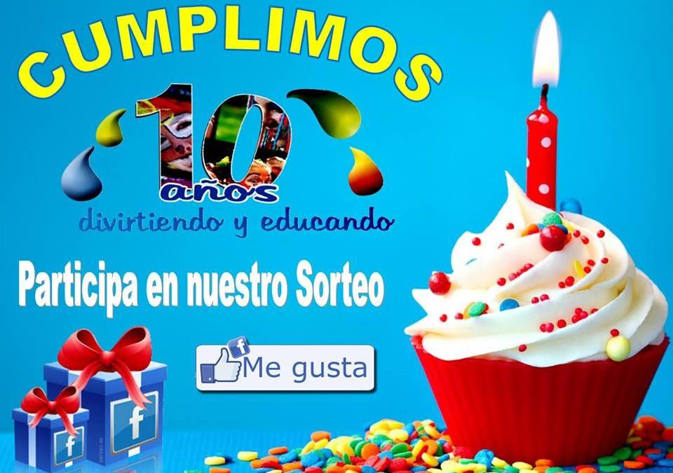 CUMPLIMOS 10 AÑOS Y QUEREMOS CELEBRARLO CONTIGO